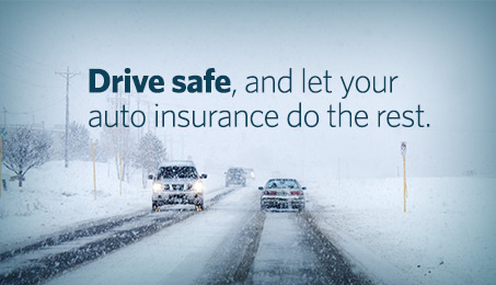 Drive safe, and let your auto insurance do the rest.
