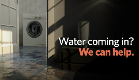 Water coming in? We can help.